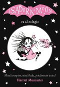 Isadora Moon va à l'école (FICTION POUR ENFANTS) - 9788420485188