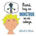 Maman, il y a un monstre dans ma tête : Comment aider les enfants à gérer les frustrations et les pensées négatives