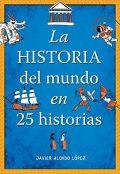 L'histoire du monde en 25 histoires (non fiction illustrée)